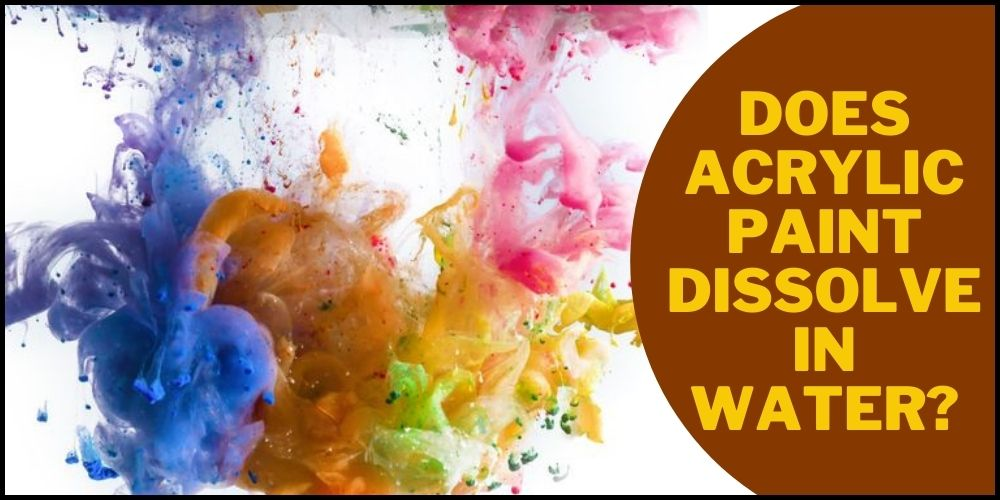 does acrylic paint soluble in water