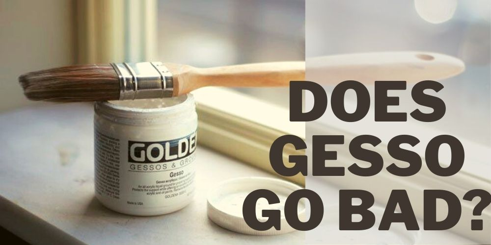 does gesso go bad