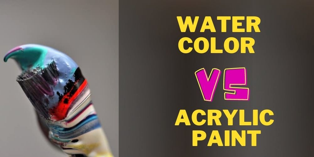 Watercolor Vs Acrylic Paint Differences
